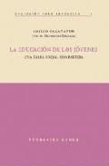 Libro LA EDUCACION DE LOS JOVENES: UNA TAREA SOCIAL COMPARTIDA