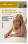 Libro LA EDUCACION DE NUESTROS HIJOS: DE 0 A 14 AÑOS