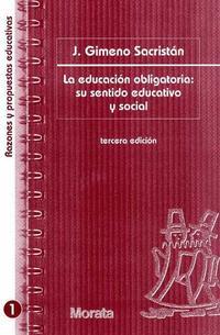 Libro LA EDUCACION OBLIGATORIA: SU SENTIDO EDUCATIVO Y SOCIAL