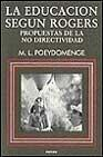 Libro LA EDUCACION SEGUN ROGERS: PROPUESTAS DE LA NO DIRECTIVIDAD