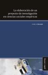 Libro LA ELABORACION DE UN PROYECTO DE INVESTIGACION EN CIENCIAS SOCIALES EMPIRICAS