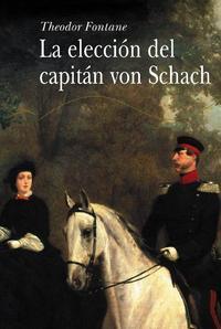 Libro LA ELECCION DEL CAPITAN VON SCHACH