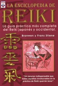 Libro LA ENCICLOPEDIA DE REIKI: LA GUIA PRACTICA MAS COMPLETA DEL REIKI JAPONES Y OCCIDENTAL