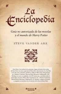 Libro LA ENCICLOPEDIA: GUIA NO AUTORIZADA DE LAS NOVELAS Y EL MUNDO DE HARRY POTTER