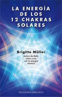 Libro LA ENERGIA DE LOS 12 CHAKRAS SOLARES