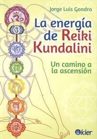 Libro LA ENERGIA DE REIKI KUNDALINI: UN CAMINO A LA ASCENSION