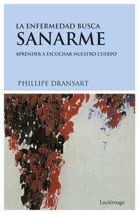 Libro LA ENFERMEDAD BUSCA SANARME