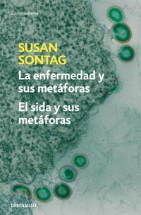Libro LA ENFERMEDAD Y SUS METAFORAS: EL SIDA Y SUS METAFORAS