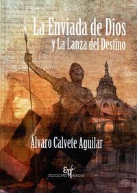 Libro LA ENVIADA DE DIOS Y LA LANZA DEL DESTINO