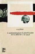 Libro LA EPIDEMIOLOGIA EN LA PLANIFICACION DE LA ATENCION A LA SALUD