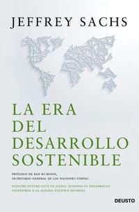 Libro LA ERA DEL DESARROLLO SOSTENIBLE: NUESTRO FUTURO ESTA EN JUEGO. AUPEMOS EL DESARROLLO SOSTENIBLE A LA AGENDA POLITICA MUNDIAL