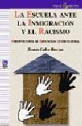 Libro LA ESCUELA ANTE LA INMIGRACION Y EL RACISMO: ORIENTACIONES DE EDU CACION INTERCULTURAL