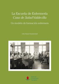 Libro LA ESCUELA DE ENFERMERIA CASA DE SALUD VALDECILLA: UN MODELO DE FORMACION ENFERMERA