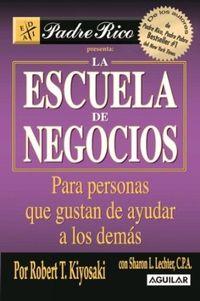 Libro LA ESCUELA DE NEGOCIOS: PARA PERSONAS A LAS QUE LES GUSTA AYUDAR A OTROS