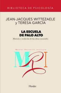 Libro LA ESCUELA DE PALO ALTO: HISTORIA Y EVOLUCION DE LAS IDEAS ESENCI ALES