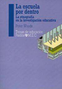 Libro LA ESCUELA POR DENTRO:LA ETNOGRAFIA EN LA INVESTIGACION EDUCATIVA