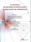 Libro LA ESCUELA, UN ENTORNO INTERPELADOR Y GLOBALIZADOR Y GLOBALIZADO DE APRENDIZAJE