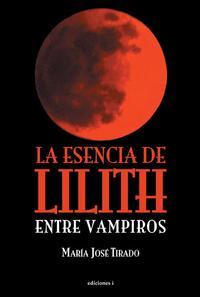 Libro LA ESENCIA DE LILITH ENTRE VAMPIROS