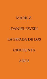 Libro LA ESPADA DE LOS CINCUENTA AÑOS
