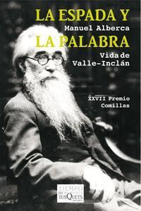 Libro LA ESPADA Y LA PALABRA: VIDA DE VALLE-INCLAN