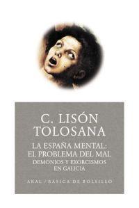 Libro LA ESPAÑA MENTAL: EL PROBLEMA DEL MAL, DEMONIOS Y EXORCISMOS EN G ALICIA