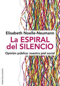 Libro LA ESPIRAL DEL SILENCIO: OPINION PUBLICA: NUESTRA PIEL SOCIAL