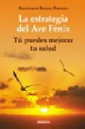 Libro LA ESTRATEGIA DEL AVE FENIX