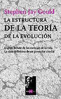 Libro LA ESTRUCTURA DE LA TEORIA DE LA EVOLUCION: EL GRAN DEBATE DE LAS CIENCIAS DE LA VIDA, LA OBRA DEFINITIVA DE UN PENSADOR CRUCIAL