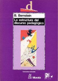 Libro LA ESTRUCTURA DEL DISCURSO PEDAGOGICO: CLASES, CODIGOS Y CONTROL