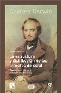 Libro LA ESTRUCTURA Y DISTRIBUCION DE LOS ARRECIFES DE CORAL: PRIMERA P ARTE DEL VIAJE GEOLOGICO DEL BEAGLE