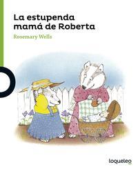 Libro LA ESTUPENDA MAMA DE ROBERTA