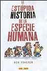 Libro LA ESTUPIDA HISTORIA DE LA ESPECIE HUMANA