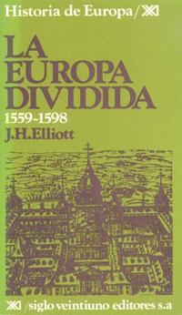 Libro LA EUROPA DIVIDIDA, 1559-1598
