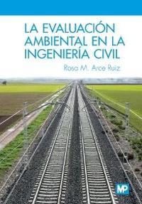 Libro LA EVALUACION AMBIENTAL EN LA INGENIERIA CIVIL