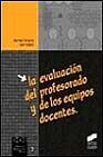 Libro LA EVALUACION DEL PROFESORADO Y DE LOS EQUIPOS DOCENTES