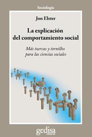 Libro LA EXPLICACION DEL COMPORTAMIENTO SOCIAL: MAS TUERCAS Y TORNILLOS PARA LAS CIENCIAS SOCIALES