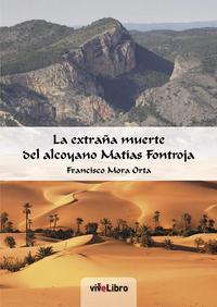 Libro LA EXTRAÑA MUERTE DEL ALCOYANO MATIAS FONTRELA