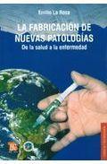 Libro LA FABRICACION DE NUEVAS PATOLOGIAS: DE LA SALUD A LA ENFERMEDAD