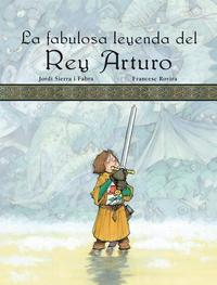 Libro LA FABULOSA LEYENDA DEL REY ARTURO