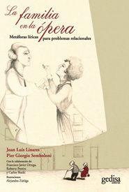 Libro LA FAMILIA EN LA OPERA: METAFORAS LIRICAS PARA PROBLEMAS RELACION ALES