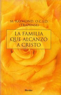Libro LA FAMILIA QUE ALCANZO A CRISTO