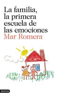 Libro LA FAMILIA, LA PRIMERA ESCUELA DE LAS EMOCIONES