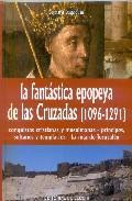 Libro LA FANTASTICA EPOPEYA DE LAS CRUZADAS