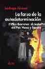 Libro LA FARSA DE LA AUTODETERMINACION: EL PLAN IBARRETXE: AL ASALTO DE L PAIS VASCO Y ESPAÑA