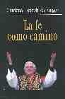 Libro LA FE COMO CAMINO: CONTRIBUCION AL ETHOS CRISTIANO EN EL MOMENTO ACTUAL
