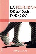 Libro LA FELICIDAD DE ANDAR POR CASA