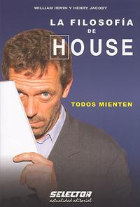 Libro LA FILOSOFIA DE HOUSE: TODOS MIENTEN