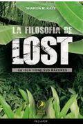 Libro LA FILOSOFIA DE LOST: LA ISLA TIENE SUS RAZONES