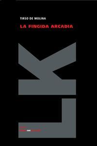 Libro LA FINGIDA ARCADIA