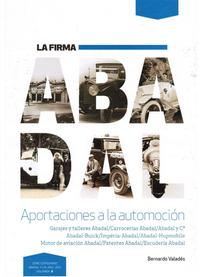 Libro LA FIRMA ABADAL: APORTACIONES A LA AUTOMOCION: GARAJES Y TALLERES ABADAL/CARROCERÍAS ABADAL/ABADAL Y Cª/ABADAL-BUICK/IMPERIA-ABADAL-HUPMOBILE/MOTOR DE AVIACION ABADAL//PATENTES ABADAL/ESCUDERIA ABADAL